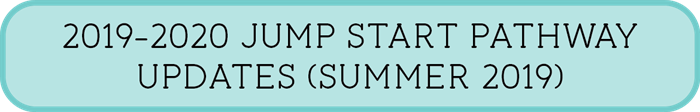 2019-2020 Jump Start Pathway Updates (Summer 2019)