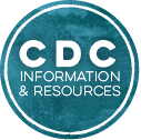 CDC Information and Resources (will open in new tab)