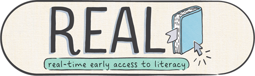 REAL (Real-time Early Access to Literacy)