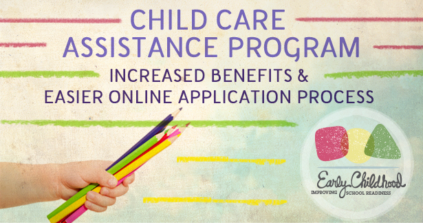 Click here to learn about the Child Care Assistance Program.