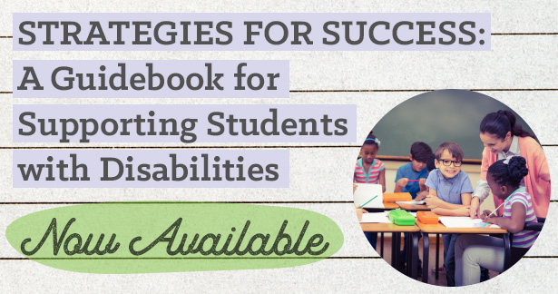 Strategies for Success: A Guidebook for Supporting Students with Disabilities - Now Available