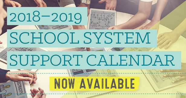 2018-2019 School System Support Calendar Now Available