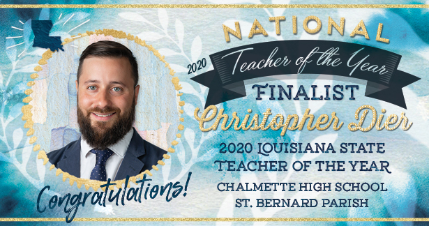 Congratulations to 2020 National Teacher of the Year Finalist, Christopher Dier!