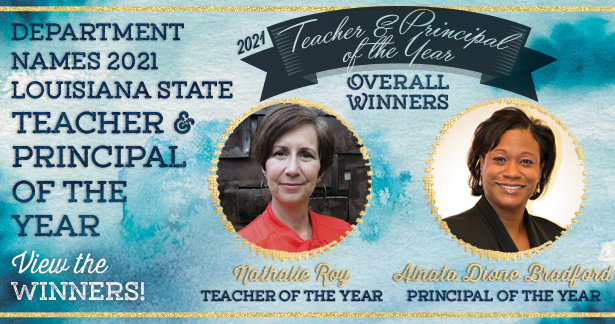 Department names 2021 Louisiana State Teacher and Principal of the Year. View the winners!