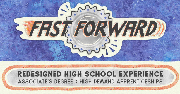 Fast Forward: Redesigned High School Experience (Associate's Degree > High Demand Apprenticeships)