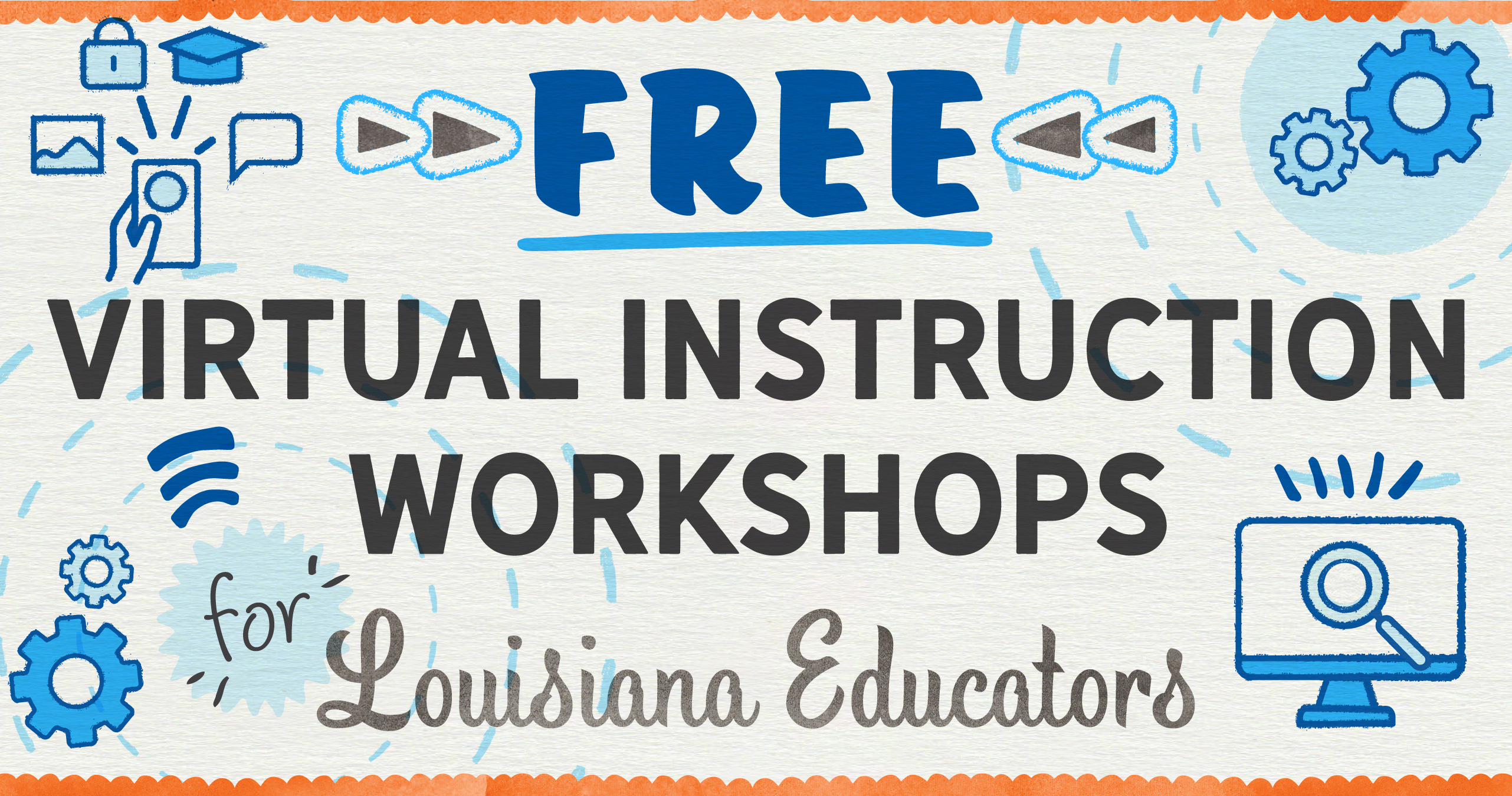 View Free Virtual Instruction Workshops for Louisiana Educators