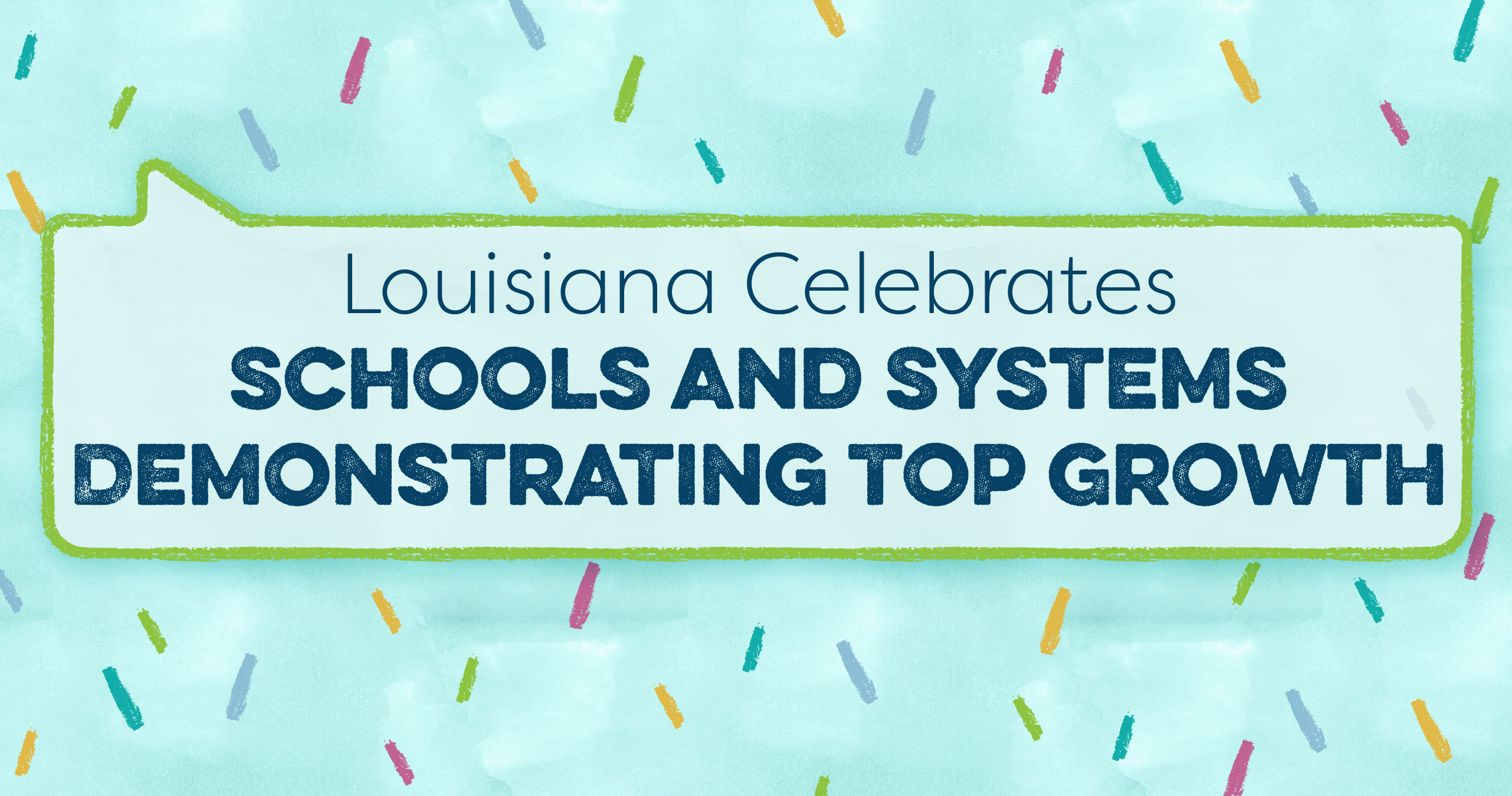 Louisiana Celebrates Schools and Systems Demonstrating Top Growth